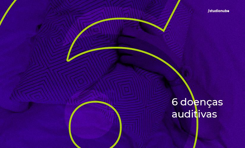 6 doenças auditivas que podem causar perda da audição