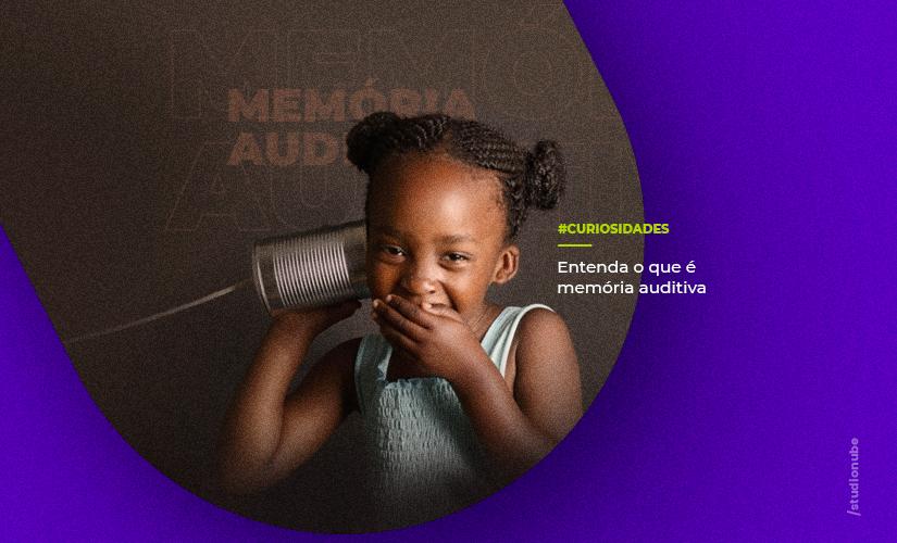 Memória auditiva: o que é e como potencializá-la