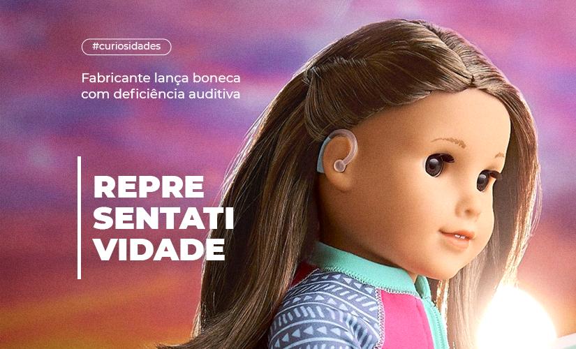 Fabricante lança boneca com deficiênca auditiva